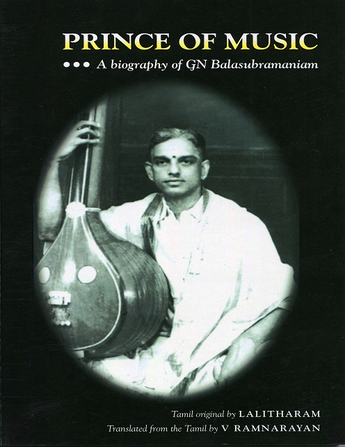 Prince of Music - A biography of GN Balasubramaniam